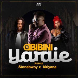 Obibini – Yardie (Remix) Ft. Stonebwoy & Akiyana