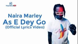 Naira Marley - As E Dey Go (Lyrics Video)