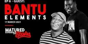 Bantu ELements – Matured Experience with Stoks Mix (Episode 6)