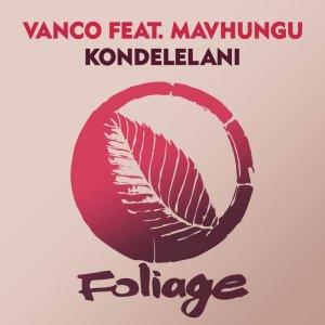 Vanco – Kondelelani ft. Mavhungu