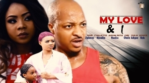 My Love And 1 Season 2  (Old Nollywood Movie)