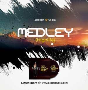 Joseph Olusola – Praise Medley Highlife