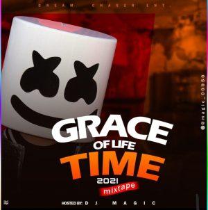 DJ Magic – Grace Of Life Time 2021 Mixtape