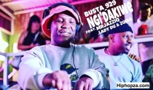 Busta 929 & Mr Jazziq – Ngi'dakiwe Ft. Lady Du & Zuma