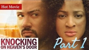 KNOCKING ON HEAVENS DOOR PART 2  (2020 Nollywood Movie)