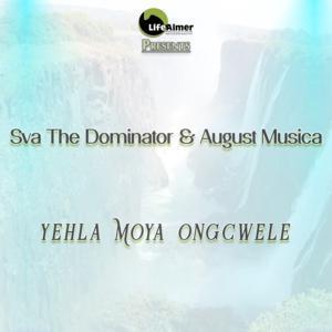 Sva The Dominator & August Musica – Yehla Moya Ongcwele