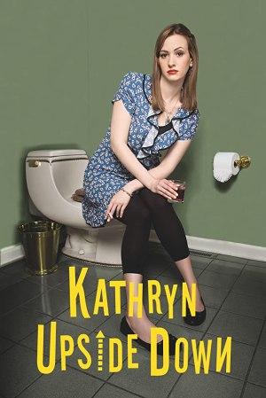 Kathryn Upside Down (2019) [Movie]