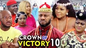 Crown Of Victory Season 10 (2020 Nollywood Movie)