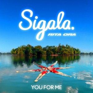 Sigala & Rita Ora – You For Me