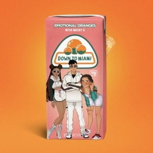 Emotional Oranges Ft. Becky G – Down To Miami