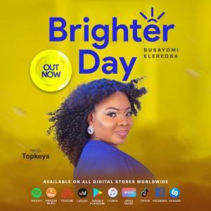 Busayomi Elereoba – Brighter Day