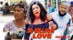 30 Billion Love (Old Nollywood Movie)
