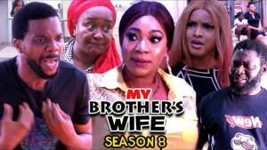 My Brothers Wife Season 8