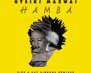 Ntsiki Mazwai – Hamba (Sizz Space Mix)