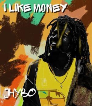 Jhybo – I Like Money