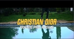 Focalistic – Christian Dior (Music Video)