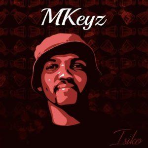 MKeyz – Isiko (EP)