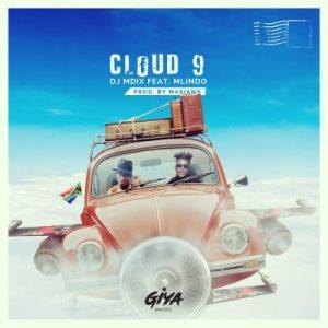 DJ Mdix ft Mlindo – Cloud 9