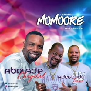 Abolade Chrystal – Momoore (I'm Grateful) ft. Adegbodu Twins