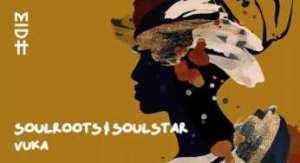 Soulroots & Soulstar – Vuka
