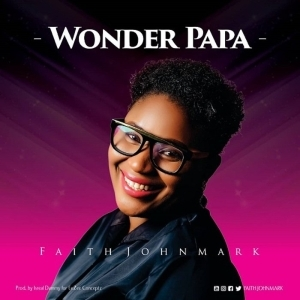 Faith Johnmark – Wonder Papa
