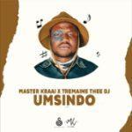 Master Kraai & Tremaine Thee Deejay – Umsindo