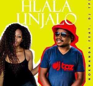 Nokwanda – Hlala Unjalo Ft. DJ Tpz