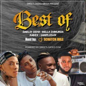 DJ Scratch Ibile – Best Of Dablixx Osha, Bella Shmurda & Kabex Ika Mixtape