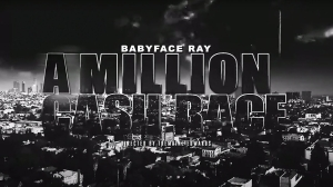 Babyface Ray - A Million Cash Race (Video)