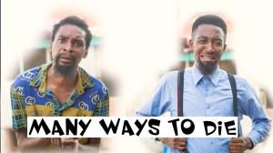 Yawa Skits - MANY WAYS TO DIE (Episode 39) (Comedy Video)