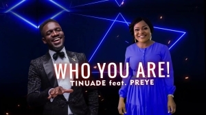 Tinuade – Who You Are ft Preye Odede (Music Video)