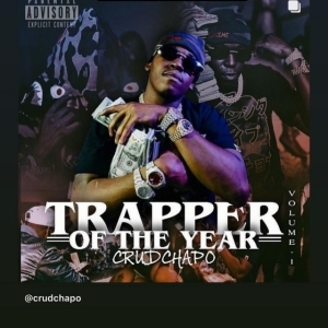 Crudchapo - Trapper Of The Year Vol. 1 (EP)