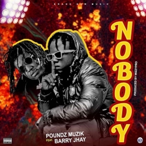 Barry Jhay ft. Poundz Muzik – Nobody