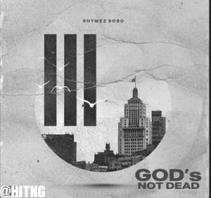 Rhymez Bobo - God's Not Dead (EP)