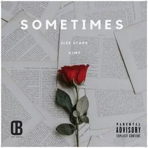 2Lee Stark – Sometimes ft Viwe