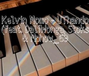 Kelvin Momo – UThando Ft. DaliWonga, Stoks, Mphow_69 & Jobe London