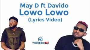 May D ft Davido - Lowo Lowo Remix (Lyrics Video)
