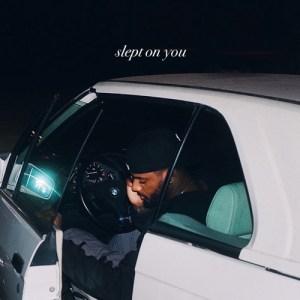 Bryson Tiller – Slept On You