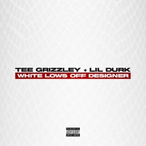 Tee Grizzley Ft. Lil Durk – White Lows Off Designer