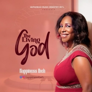 Happiness Ibeh – The Living God