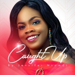 Jennifer Nnamdi – Caught Up