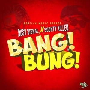 Busy Signal – Bang Bung Ft. Bounty Killer