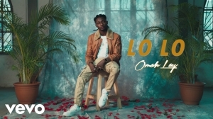 Omah Lay – Lo Lo (Video)