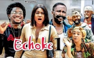 E Choke (2021 Nollywood Movie)