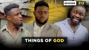 Mark Angel –Things Of God (Episode 312) (Comedy Video)