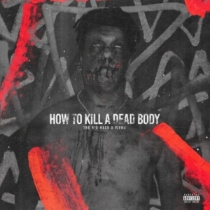 The Big Hash – How To Kill A Dead Body ft. Flvme (J Molley Diss)
