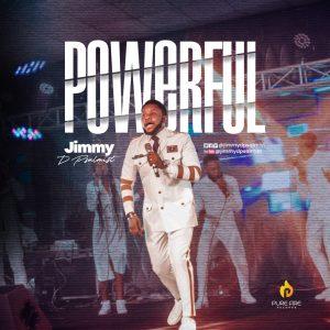 Jimmy D Psalmist – Powerful