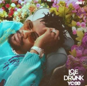 Ycee – Love Drunk (Album)