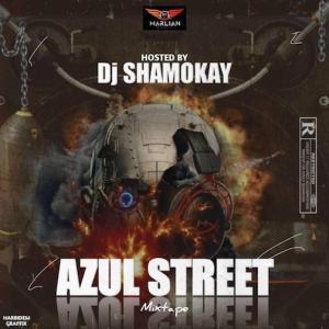 DJ Shamokay – Azul Street Mixtape