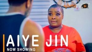 Aiye Jin (2021 Yoruba Movie)